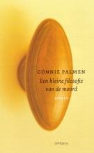 Connie  Palmen Een kleine filosofie van de moord