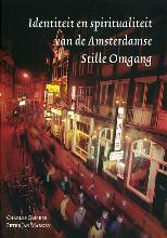P.J. Margry C. Caspers, Identiteit en spiritualiteit van de Amsterdamse Stille Omgang
