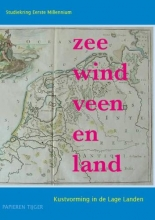 Studiekring Eerste Millennium , Zee, wind, veen en land