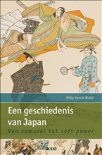 Willy Vande Walle Een geschiedenis van Japan. Van samurai tot soft power.