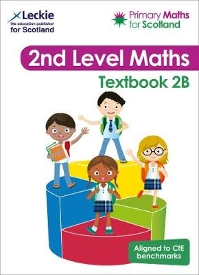Craig Lowther,   Antoinette Irwin,   Carol Lyon,   Kirsten Mackay,Primary Maths for Scotland Textbook 2B