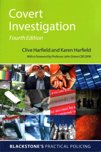 Clive (Adjunct Fellow, Griffith University, Australia) Harfield,   Karen (First Assistant Secretary (Intelligence Division), Department of Immigration and Border Protection, Australia) Harfield,Covert Investigation