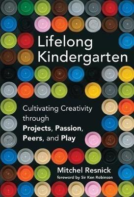 Mitchel (Massachusetts Institute of Technology) Resnick,Lifelong Kindergarten