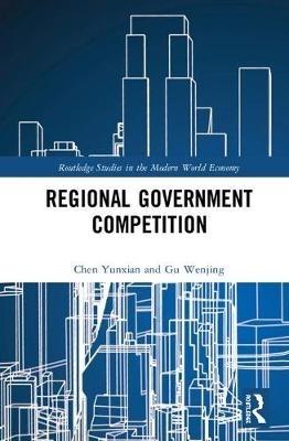 Chen (Guangdong Regional Management Innovation Center, China) Yunxian,   Gu (Guangdong University of Finance & Economics, China) Wenjing,Regional Government Competition