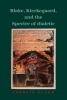 Lorraine Clark, ,Blake, Kierkegaard, and the Spectre of Dialectic