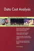 Gerardus Blokdyk, Data Cost Analysis The Ultimate Step-By-Step Guide