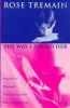Rose Tremain, Way I Found Her