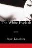 Kinsolving, Susan, The White Eyelash