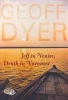 Dyer, Geoff, Jeff in Venice, Death in Varanasi
