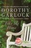 Garlock, Dorothy, Take Me Home