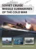 Hampshire, Edward, Soviet Cruise Missile Submarines of the Cold War