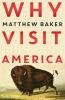 Baker Matthew, Why Visit America