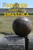 Kevin E. Simpson, Soccer under the Swastika