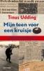 Tinus Udding, Mijn teen voor het kruisje