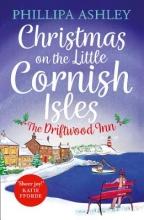 Ashley, Phillipa Christmas on the Little Cornish Isles: The Driftwood Inn