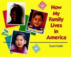 Kuklin, Susan How My Family Lives in America