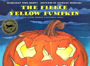 Brown, Margaret Wise The Fierce Yellow Pumpkin