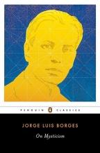 Borges, Jorge Luis On Mysticism