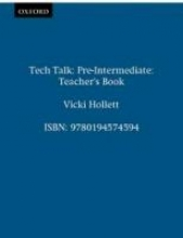 Hollett, Vicki Tech Talk. Pre-Intermediate - Teacher`s Book