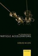 Edmund (Head of the CERN Accelerator School, Geneva) Wilson An Introduction to Particle Accelerators