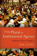 Kirk Ludwig From Plural to Institutional Agency