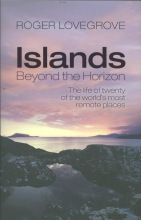Roger (Former Director of the Royal Society for the Protection of Birds, Wales) Lovegrove Islands Beyond the Horizon