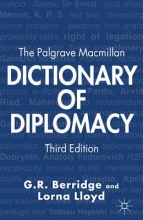 G. Berridge,   L. Lloyd The Palgrave Macmillan Dictionary of Diplomacy