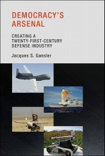 Gansler, Jacques S. Democracy`s Arsenal - Creating a Twenty-First-Century Defense Industry
