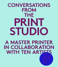 Zammiello, Craig Conversations from the Print Studio - A Master Printer in Collaboration with Ten Artists
