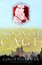 Holeman, Linda The Moonlit Cage