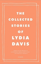 Davis, Lydia The Collected Stories of Lydia Davis