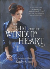 Cross, Kady The Girl with the Windup Heart