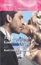 Cudmore, Katrina The Best Man`s Guarded Heart