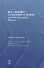 Fischer-Lichte, Erika The Routledge Introduction to Theatre and Performance Studies
