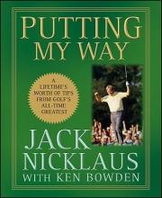 Nicklaus, Jack Putting My Way