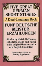 Five Great German Short Stories/Funf Deutsche Meistererzahlungen