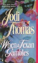 Thomas, Jodi When a Texan Gambles