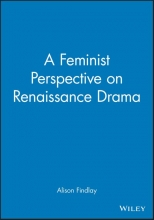 Findlay, Alison A Feminist Perspective on Renaissance Drama
