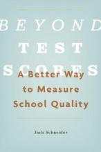 Jack Schneider Beyond Test Scores