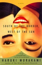 Murakami, Haruki South of the Border, West of the Sun