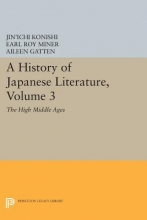 Konishi, Jin`ichi A History of Japanese Literature, Volume 3 - The High Middle Ages