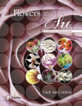 Cindy Ann Coldiron Flowers in Art: Contemporary International Artists