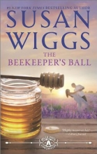 Wiggs, Susan The Beekeeper`s Ball