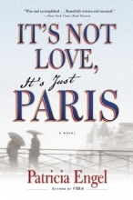 Engel, Patricia It`s Not Love, It`s Just Paris