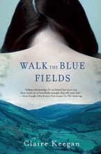 Keegan, Claire Walk the Blue Fields