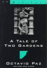 Paz, Octavio A Tale of Two Gardens
