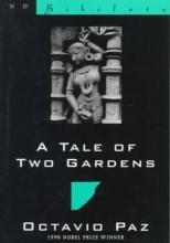 Paz, Octavio A Tale of Two Gardens