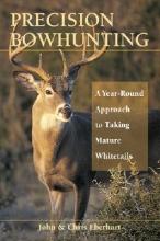 John Eberhart Precision Bowhunting A Year Round