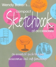 Baker, Wendy Wendy Baker`s Compact Sketchbook of Accessories