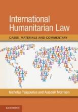 Tsagourias, Nicholas,   Morrison, Alasdair International Humanitarian Law